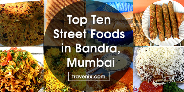 Top 10 veg and non veg street foods to eat in bandra mumbai in the west of mumbai is an amazing locality called bandra this place is also called the queen of the suburbs and why not from the portuguese to the forumfinder Choice Image