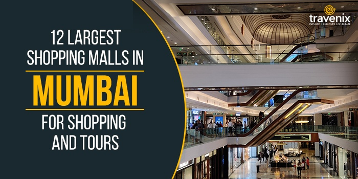 12 Largest Shopping Malls in Mumbai for Shopping and Tours