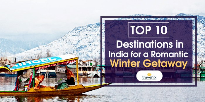 10 Best Places To Visit This Winter For A Romantic Holiday In December