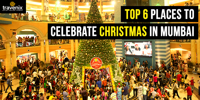 Best Places To Visit For Christmas.6 Best Places To Visit To Join The Christmas Cheer In Mumbai