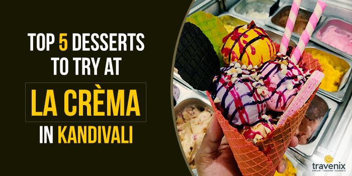 La Crèma Dessert Parlour, Kandivali West, Mumbai