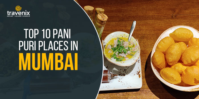 Top 10 Pani Puri Places In Mumbai