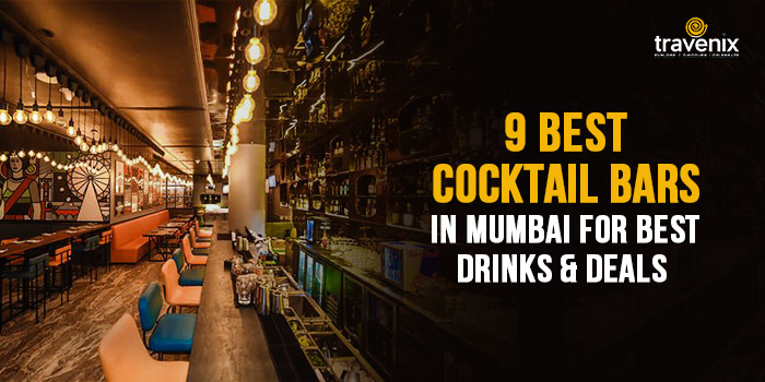 9 Best Cocktail Bars in Mumbai for Best Drinks & Deals