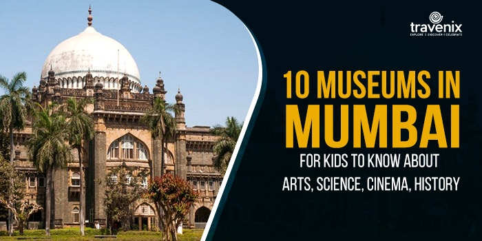 10 Museums In Mumbai For Kids Day Out