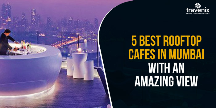 Rooftop Cafes in Mumbai