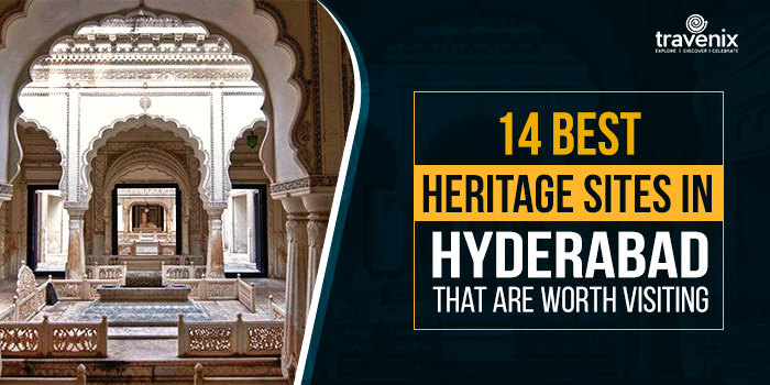 14 Best Heritage Sites in Hyderabad That are Worth Visiting