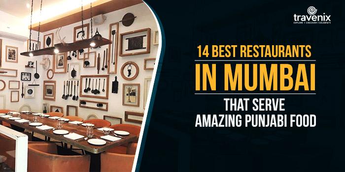 14 Best Restaurants in Mumbai That Serve Amazing Punjabi Food