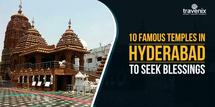 10 Famous Temples In Hyderabad To Seek Blessings