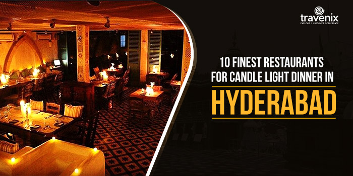 10 Finest Restaurants For Candle Light Dinner In Hyderabad