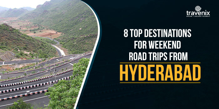 8 Top Destinations For Weekend Road Trips From Hyderabad