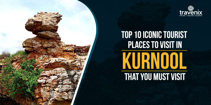 Top 10 Tourist Places To Visit In Kurnool That You Must
