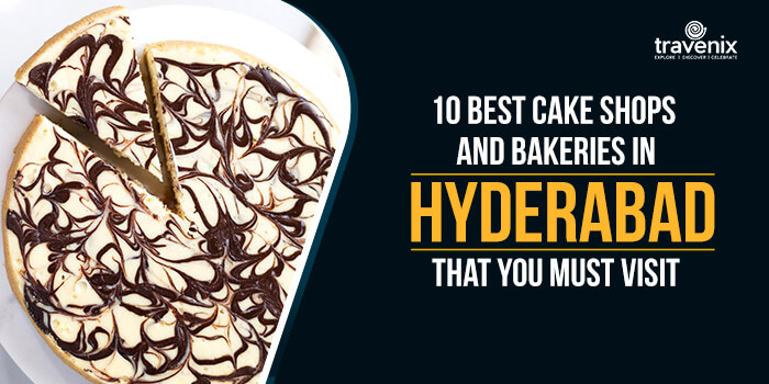 10 Best Cake Shops And Bakeries In Hyderabad That You Must Visit