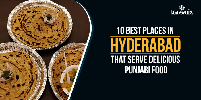 10 Best Places In Hyderabad That Serve Delicious Punjabi Food