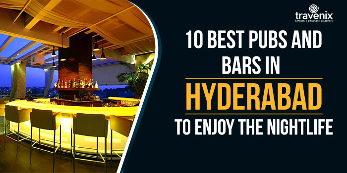 10 Best Pubs and Bars In Hyderabad To Enjoy The Nightlife