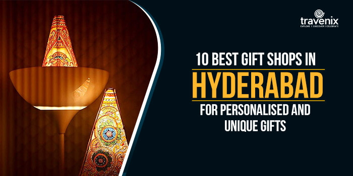 10 Best Gift Shops In Hyderabad For Personalised and Unique Gifts