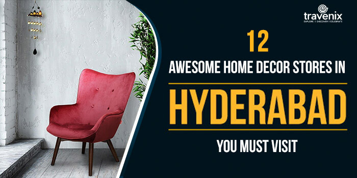 12 Awesome Home Decor Stores In Hyderabad You Must Visit