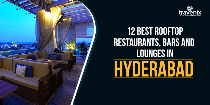 12 Best Rooftop Restaurants, Bars and Lounges In Hyderabad